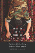 Service in a Time of Suspicion: Experiences of Muslims Serving in the U.S. Military Post-9/11