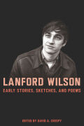 Lanford Wilson: Early Stories, Sketches, and Poems