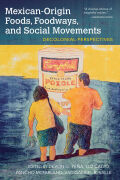Mexican-Origin Foods, Foodways, and Social Movements: A Decolonial Reader