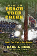 The Battle of Peach Tree Creek: Hood's First Effort to Save Atlanta