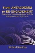 From Antagonism to Re-engagement: Zimbabwe's Trade Negotiations with the European Union, 2000-2016