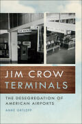 Jim Crow Terminals: The Desegregation of American Airports