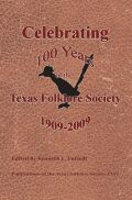 Celebrating 100 Years of the Texas Folklore Society, 1909-2009 Cover