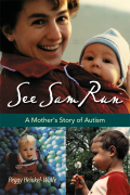 See Sam Run: A Mother's Story of Autism