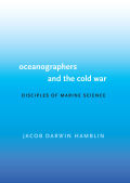 Oceanographers and the Cold War : Disciples of Marine Science