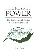 The Keys of Power: The Rhetoric and Politics of Transcendentalism