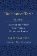 The Heart of Torah, Volume 1: Essays on the Weekly Torah Portion: Genesis and Exodus