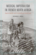 Medical Imperialism in French North Africa: Regenerating the Jewish Community of Colonial Tunis