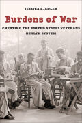 Burdens of War: Creating the United States Veterans Health System
