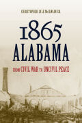 1865 Alabama: From Civil War to Uncivil Peace