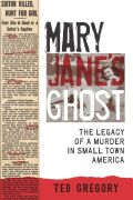 Mary Jane's Ghost: The Legacy of a Murder in Small Town America