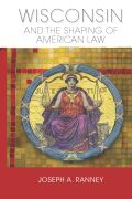 Wisconsin and the Shaping of American Law