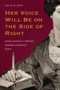 Her Voice Will Be on the Side of Right: Gender and Power in Women's Antebellum Antislavery Fiction