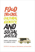 Food Trucks, Cultural Identity, and Social Justice: From Loncheras to Lobsta Love