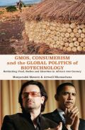 GMOs, Consumerism and the Global Politics of Biotechnology: Rethinking Food, Bodies and Identities in Africa�s 21st Century