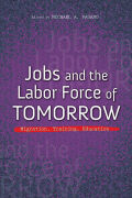 Jobs and the Labor Force of Tomorrow: Migration, Training, Education