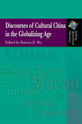 Discourses of Cultural China in the Globalizing Age Cover