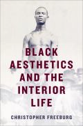 Black Aesthetics and the Interior Life Cover
