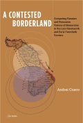 A Contested Borderland: Competing Russian and Romanian Visions of Bessarabia in the Second Half of the 19th and Early 20th Century