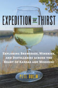 Expedition of Thirst: Exploring Breweries, Wineries, and Distilleries across the Heat of Kansas and Missouri
