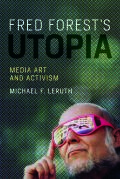 Fred Forest's Utopia: Media Art and Activism
