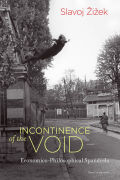 Incontinence of the Void: Economico-Philosophical Spandrels