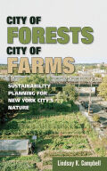 City of Forests, City of Farms: Sustainability Planning for New York City's Nature