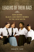 Leaders of Their Race: Educating Black and White Women in the New South