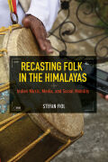 Recasting Folk in the Himalayas: Indian Music, Media, and Social Mobility
