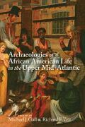 Archaeologies of African American Life in the Upper Mid-Atlantic Cover