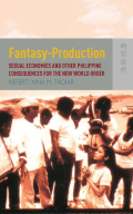 Fantasy Production: Sexual Economies and Other Philippine Consequences for the New World Order