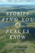 Stories Find You, Places Known