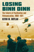 Losing Binh Dinh: The Failure of Pacification and Vietnamization, 1969 - 1971