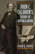 John C. Calhoun's Theory of Republicanism