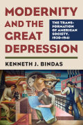 Modernity and the Great Depression: The Transformation of American Society, 1930 - 1941