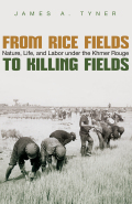 From Rice Fields to Killing Fields: Nature, Life, and Labor under the Khmer Rouge