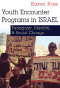 Youth Encounter Programs in Israel: Pedagogy, Identity, and Social Change