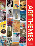 Art Themes: Choices in Art Learning and Making