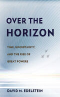 Over the Horizon: Time, Uncertainty, and the Rise of Great Powers