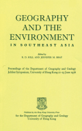 Geography and the Environment in Southeast Asia: Proceedings of the Geology Jubilee Symposium, The University of Hong Kong, 21-25 June 1976