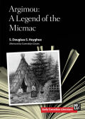 Argimou: A Legend of the Micmac