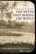 The Herds Shot Round the World: Native Breeds and the British Empire, 1800–1900