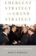 Emergent Strategy and Grand Strategy: How American Presidents Succeed in Foreign Policy