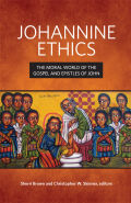 Johannine Ethics: The Moral World of the Gospel and Epistles of John