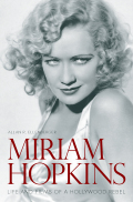 Miriam Hopkins: Life and Films of a Hollywood Rebel