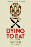 Dying to Eat: Cross-Cultural Perspectives on Food, Death, and the Afterlife