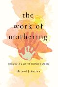 The Work of Mothering: Globalization and the Filipino Diaspora