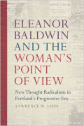 Eleanor Baldwin and the Woman's Point of View: New Thought Radicalism in Portland's Progressive Era