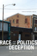 Race and the Politics of Deception: The Making of an American City
