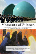 Moments of Silence: Authenticity in the Cultural Expressions of the Iran-Iraq War, 1980-1988